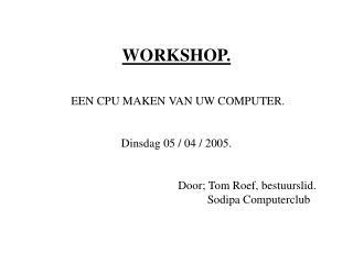 * Waarom een CPU of totaal overzicht maken van uw computer.