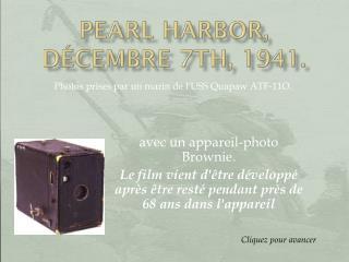 PEARL HARBOR,  D�cembre 7th, 1941.