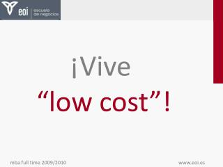 �Vive �low cost�!