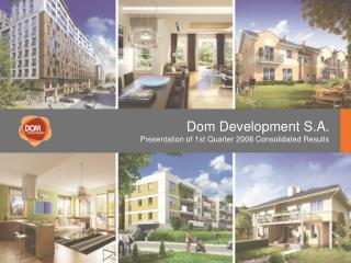 Dom Development S.A. Presentation of 1st Quarter 2008 Consolidated Results