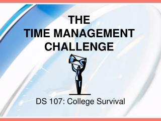 THE                             TIME MANAGEMENT CHALLENGE