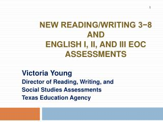 New Reading/Writing 3−8  and English I, II, and III EOC Assessments