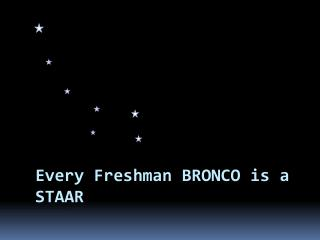 Every Freshman BRONCO is a STAAR