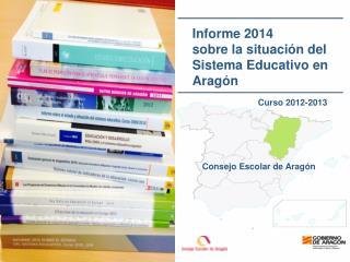 Informe 2014  sobre la situaci�n del  Sistema Educativo en Arag�n