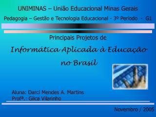 Principais Projetos de Informática Aplicada à Educação  no Brasil