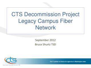 CTS Decommission Project Legacy Campus Fiber Network
