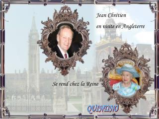Jean Chr�tien  en visite en Angleterre