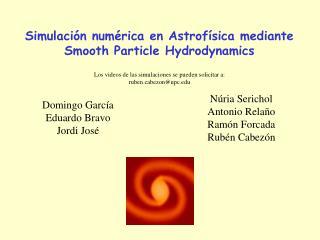 Simulación numérica en Astrofísica mediante Smooth Particle Hydrodynamics