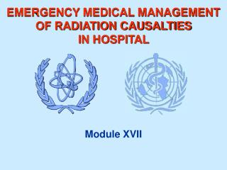 EMERGENCY MEDICAL MANAGEMENT OF RADIATION CAUSALTIES  IN HOSPITAL