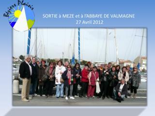 SORTIE à MEZE et à l'ABBAYE DE VALMAGNE 27 Avril 2012
