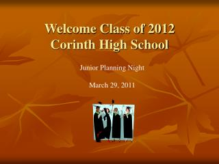 Welcome Class of 2012  Corinth High School