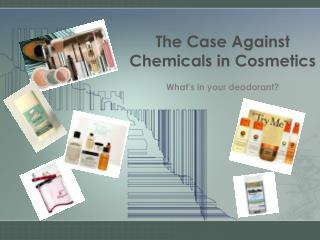 The Case Against Chemicals in Cosmetics