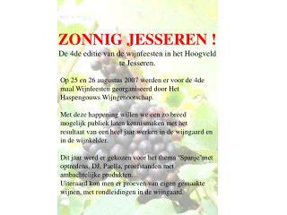ZONNIG JESSEREN ! De 4de editie van de wijnfeesten in het Hoogveld  te Jesseren.