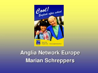 Anglia Network Europe Marian Schreppers