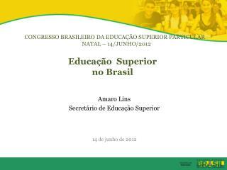 Educa��o  Superior  no Brasil