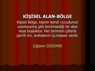 KİŞİSEL ALAN-BÖLGE