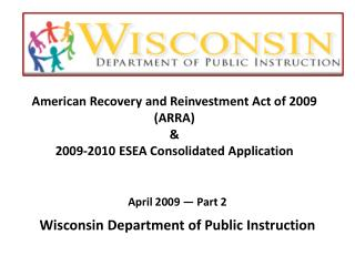 American Recovery and Reinvestment Act of 2009 (ARRA) & 2009-2010 ESEA Consolidated Application