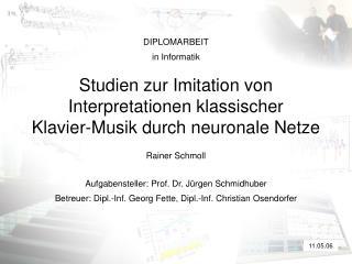 Studien zur Imitation von Interpretationen klassischer Klavier-Musik durch neuronale Netze