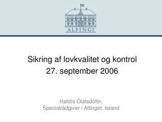 Hafdís Ólafsdóttir,  Specialrådgiver i Altinget, Island
