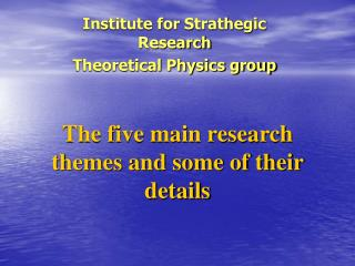 The five main research themes and some of their details