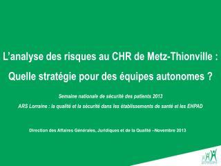 L'analyse des risques au CHR de Metz-Thionville : Quelle stratégie pour des équipes autonomes ?