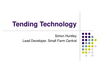 Tending Technology