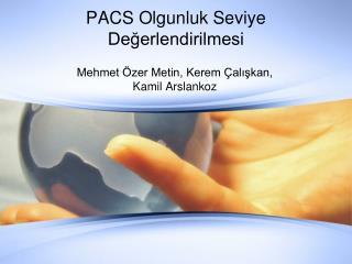 PACS Olgunluk Seviye Değerlendirilmesi