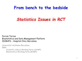 From bench to the bedside Statistics Issues  in RCT