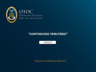 """""""CONTENCIOSO TRIBUTÁRIO"""""""