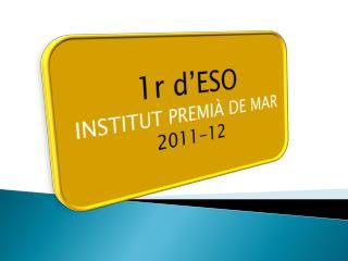 1r  d'ESO INSTITUT PREMIÀ DE MAR 2011-12