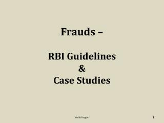 Frauds –  RBI Guidelines  & Case Studies