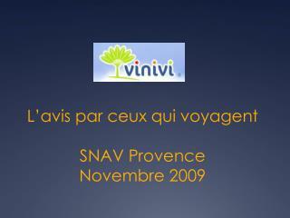 L'avis par ceux qui voyagent SNAV Provence Novembre 2009