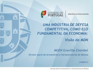 UMA INDÚSTRIA DE DEFESA COMPETITIVA, COMO ELO FUNDAMENTAL DA ECONOMIA:  Visão do MDN