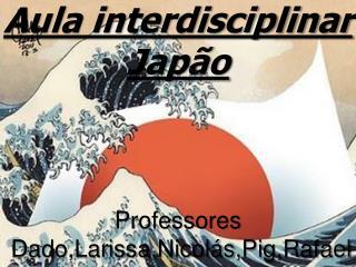 Aula interdisciplinar  Japão