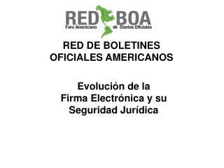 RED DE BOLETINES  OFICIALES AMERICANOS
