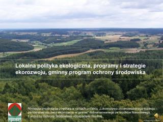 Lokalna polityka ekologiczna, programy i strategie ekorozwoju, gminny program ochrony środowiska