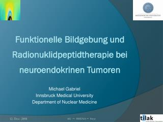 Michael Gabriel Innsbruck Medical University Department of Nuclear Medicine