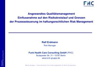 Funk Health Care Consulting GmbH  (FHC) Budapester Str. 31 • 10787 Berlin funk-gruppe.de