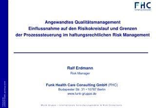 Funk Health Care Consulting GmbH  (FHC) Budapester Str. 31 � 10787 Berlin funk-gruppe.de
