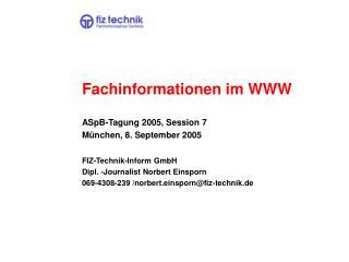 Fachinformationen im WWW ASpB-Tagung 2005, Session 7 München, 8. September 2005