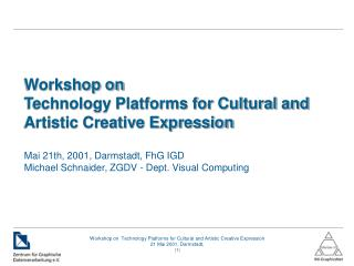 Workshop on Technology Platforms for Cultural and Artistic Creative Expression