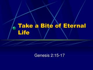 Take a Bite of Eternal Life