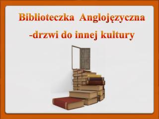Biblioteczka   Anglojęzyczna drzwi  do  innej kultury