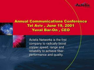 Annual Communications Conference Tel Aviv , June 19, 2001 Yuval Bar-On , CEO