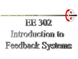 EE 302 Introduction to  Feedback Systems