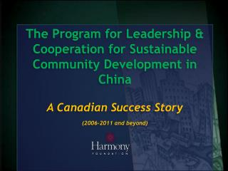 The Program for Leadership & Cooperation for Sustainable Community Development in China
