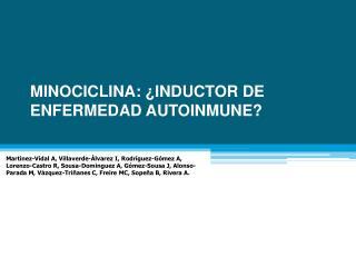 MINOCICLINA: �INDUCTOR DE ENFERMEDAD AUTOINMUNE?