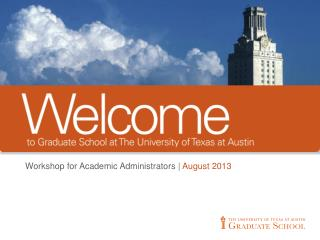 Workshop for Academic Administrators |  August 2013