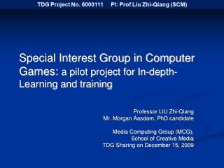 Special Interest Group in Computer Games:  a pilot project for In-depth-Learning and training