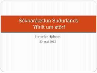 Sóknaráætlun Suðurlands   Yfirlit um störf